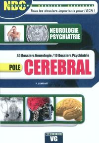 Pôle cérébral : 40 dossiers neurologie, 10 dossiers psychiatrie