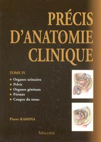 Précis d'anatomie clinique. Volume 4, Organes urinaires, pelvis, organes génitaux, périnée, coupes du tronc