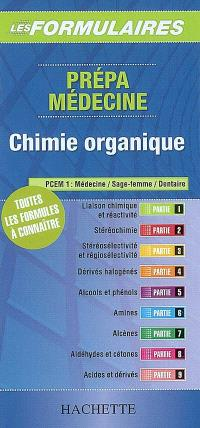 Prépa médecine, chimie organique : toutes les formules à connaître : PCEM1, médecine, sage-femme, dentaire