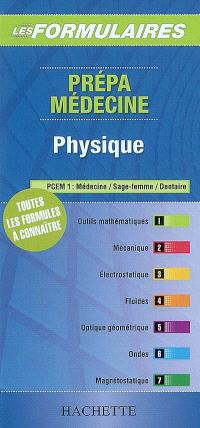 Prépa médecine, physique : toutes les formules à connaître : PCEM1, médecine, sage-femme, dentaire