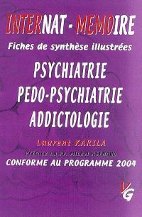 Psychiatrie, pédo-psychiatrie, addictologie : internat-mémoire, fiches de synthèse illustrées, conforme au programme 2004
