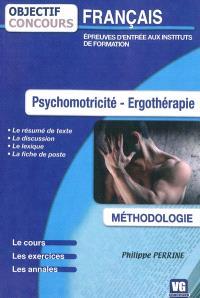Psychomotricité, ergothérapie, français : épreuves d'entrée aux instituts de formation, méthodologie : le cours, les exercices, les annales