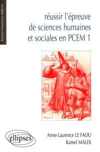 Réussir l'épreuve de sciences humaines et sociales en PCEM 1