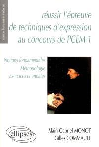 Réussir l'épreuve de technique d'expression au concours de PCEM 1 : notions fondamentales, méthologie, exercices et annales