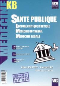 Santé publique : lecture critique d'article, médecine du travail, médecine légale