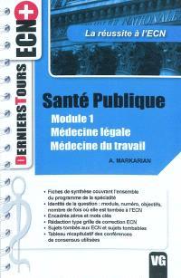 Santé publique : module 1, médecine légale, médecine du travail : la réussite à l'ECN