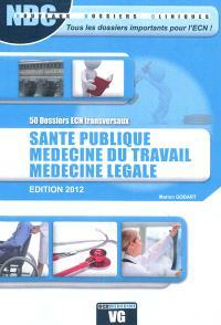 Santé publique, médecine du travail, médecine légale : 50 dossiers transversaux