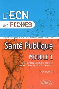 Santé publique, module 1 : médecine légale, médecine du travail, lecture critique d'article, thérapeutique