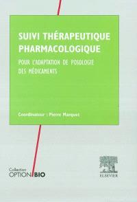 Suivi thérapeutique pharmacologique : pour l'adaptation de posologie des médicaments