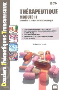 Thérapeutique : module 11 : synthèse clinique et thérapeutique