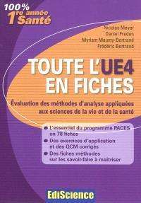 Toute l'UE4 en fiches : évaluation des méthodes d'analyse appliquées aux sciences de la vie et de la santé