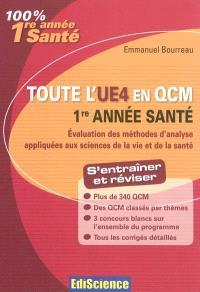 Toute l'UE4 en QCM : 1re année santé : évaluation des méthodes d'analyse appliquées aux sciences de la vie et de la santé
