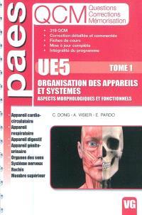 UE5 organisation des appareils et systèmes : aspects morphologiques et fonctionnels : QCM questions corrections mémorisation. Volume 1