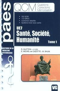 UE7 santé, société, humanité. Volume 1, Histoire de la médecine, psychologie