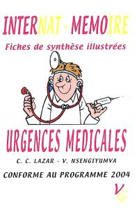Urgences médicales : internat-mémoire, fiches de synthèse illustrées, conforme au programme 2004