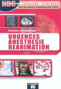 Urgences, anesthésie, réanimation : 35 dossiers ECN transversaux