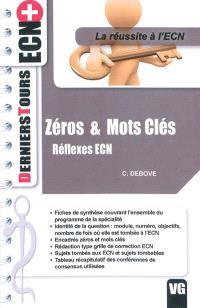 Zéros & mots clés : réflexes ECN : la réussite à l'ECN