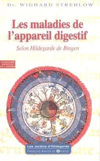 Les maladies de l'appareil digestif selon Hildegarde de Bingen