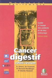 Cancer digestif côlon-rectum : guide à l'usage des patients et de leur entourage