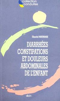 Diarrhées, constipations et douleurs abdominales de l'enfant