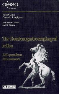 The duodenogastroesophageal reflux : from the duodenum to the trachea : 125 questions, 125 answers