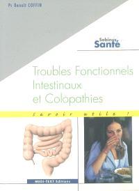 Troubles fonctionnels intestinaux et colopathies : savoir utile !