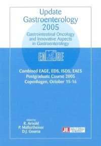 Update gastroenterology 2005 : gastrointestinal oncology and innovative aspects in gastroenterology