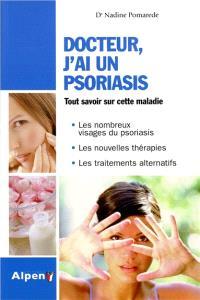 Docteur, j'ai un psoriasis : tout savoir sur cette maladie