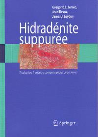 Hidradénite suppurée : avec 67 figures et 39 tableaux