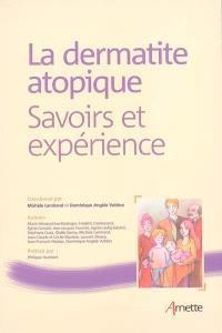 La dermatite atopique : savoirs et expérience