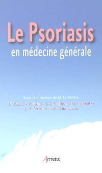 Le psoriasis en médecine générale