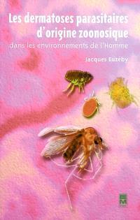 Les dermatoses parasitaires d'origine zoonosique dans les environnements de l'homme