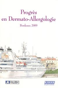 Progrès en dermato-allergologie : Bordeaux 2009