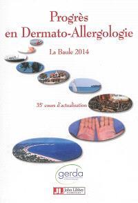 Progrès en dermato-allergologie : La Baule 2014