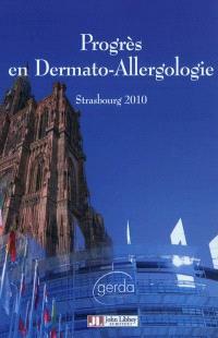 Progrès en dermato-allergologie : Strasbourg 2010