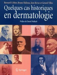 Quelques cas historiques en dermatologie