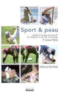Sport et peau : guide à l'usage du sportif, du médecin et de son entourage