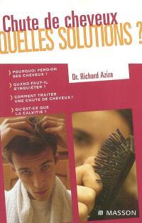 Chute de cheveux, quelles solutions ?