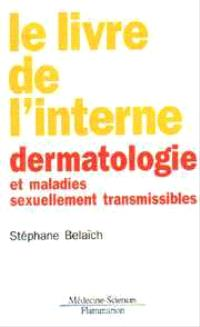 Le Livre de l'interne en dermatologie et maladies sexuellement transmissibles