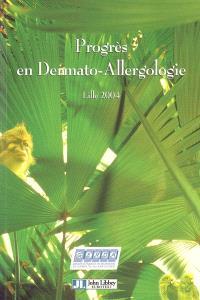 Progrès en dermato-allergologie : Lille 2004