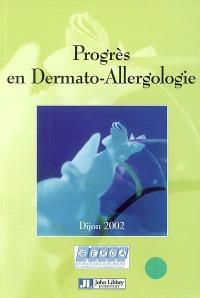 Progrès en dermato-allergologie 2002, Dijon 2002