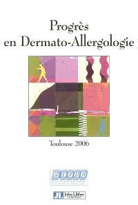 Progrès en dermato-allergologie 2006 : Toulouse, septembre 2006