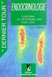 Endocrinologie : conforme au programme 2004 pour l'ENC