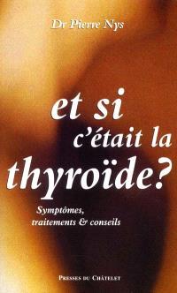 Et si c'était la thyroïde ?