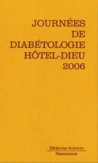 Journées annuelles de diabétologie de l'Hôtel-Dieu 2006