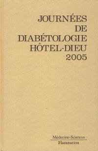Journées de diabétologie de l'Hôtel-Dieu : 2005