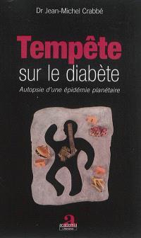 Tempête sur le diabète : autopsie d'une épidémie planétaire