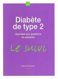 Diabète de type 2 : réponses aux questions du praticien : le suivi