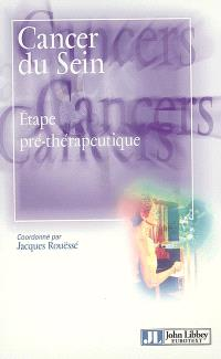 Cancer du sein. Volume 1, Etape préthérapeutique