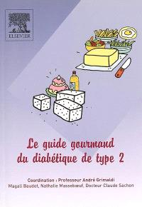 Le guide gourmand du diabétique de type 2